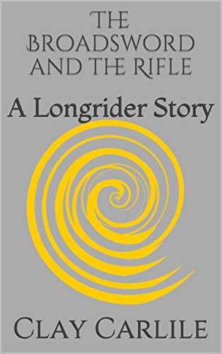 The Broadsword and the Rifle: A Longrider Story (The Shepherdess)