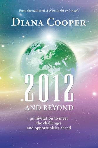 '2012 and Beyond: An Invitation to Meet the Challenges & Opportunities Ahead' by Diana Cooper