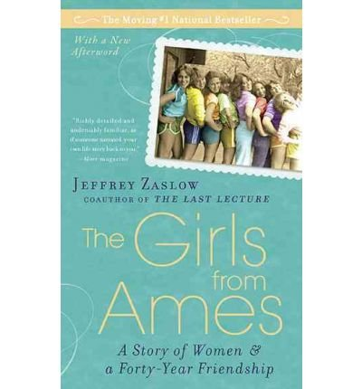 The Girls from Ames - a Story of Women & a 40 Year Friendship