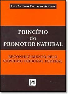 Princípio Do Promotor Natural. Reconhecimento Pelo STF
