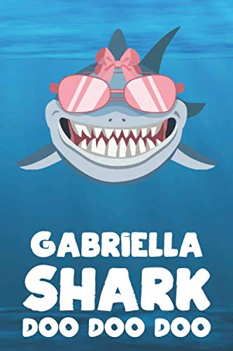 (Gabriella - Shark Doo Doo Doo: Blank Ruled Personalized & Customized Name Shark Notebook Journal for Girls & Women. Funny Sharks Desk Accessories Item ... Birthday & Christmas Gift for Women. )