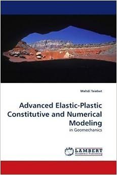 Book Advanced Elastic-Plastic Constitutive and Numerical Modeling: in Geomechanics