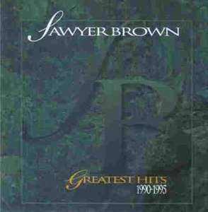 Greatest hits by Sawyer Brown (0100-01-01)