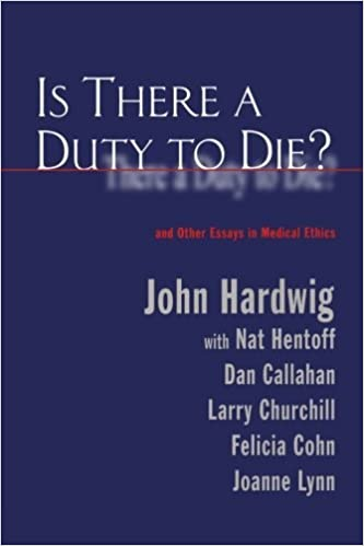 Is There a Duty to Die?: And Other Essays in Bioethics (Reflective Bioethics) (2000-01-07)