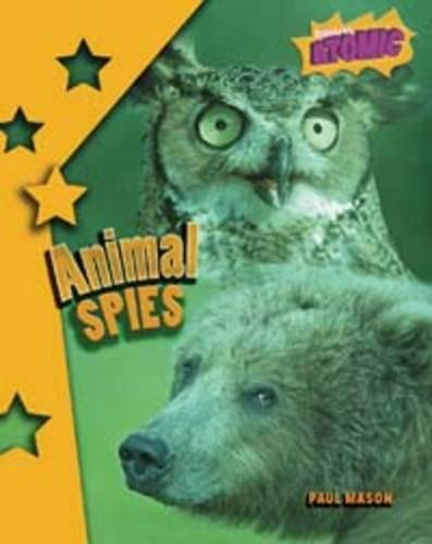 Read Online Atomic - Information Report (Animal Spies): Pack B (Raintree: Atomic): Pack B (Raintree: Atomic) PDF