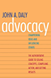 Advocacy: Championing Ideas and Influencing Others