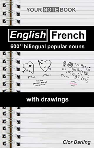 - Your notebook: 600++ bilingual popular nouns English-French with drawings