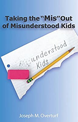 "Taking the ""Mis"" Out of Misunderstood Kids"