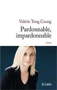 vignette de 'Pardonnable, impardonnable (Tong-cuong, valérie)'