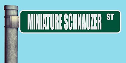 (MINIATURE SCHNAUZER ST STREET SIGN HEAVY DUTY ALUMINUM ROAD SIGN 17