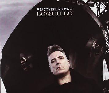 Loquillo La Nave De Los Locos Amazon Com Music