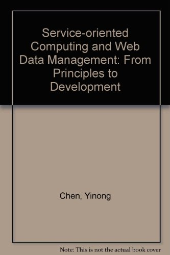 Service-Oriented Computing and Web Data Management: From Principles to Development