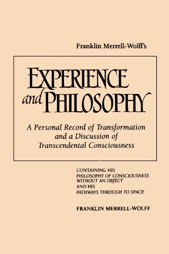 Franklin-Merrell-Wolffs-Experience-and-Philosophy-A-Personal-Record-of-Transformation-and-a-Discussion-of-Transcendental-Consciousness