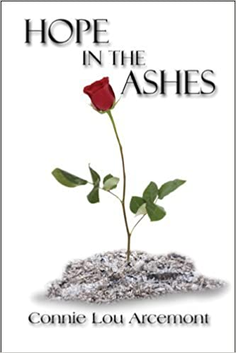 Hope in the Ashes by Connie Lou Arcemont (2008-12-08)