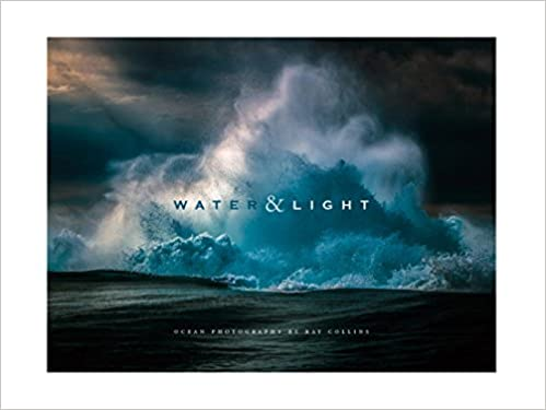 Water & Light - Ocean Photography By Ray Collins: Ray
