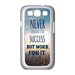 Samsung Galaxy S3 9300 Cell Phone Case White_quotes dream success work for it2 Yytbq