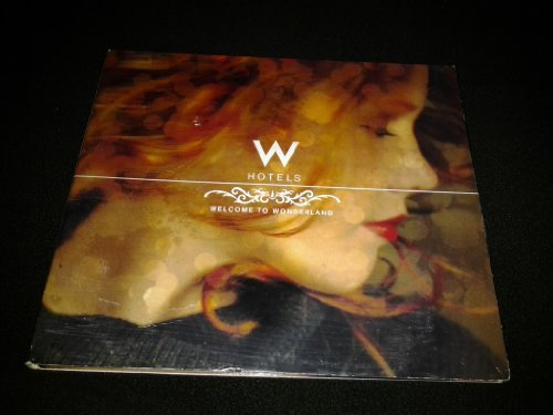 w-hotels-presents-welcome-to-wonderland-by-unknown-2004-01-01