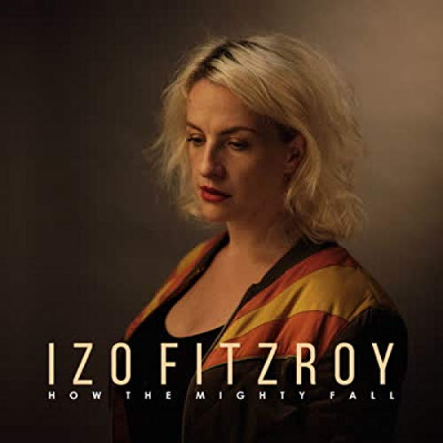 Album Art for How the Mighty Fall by IZO FITZROY