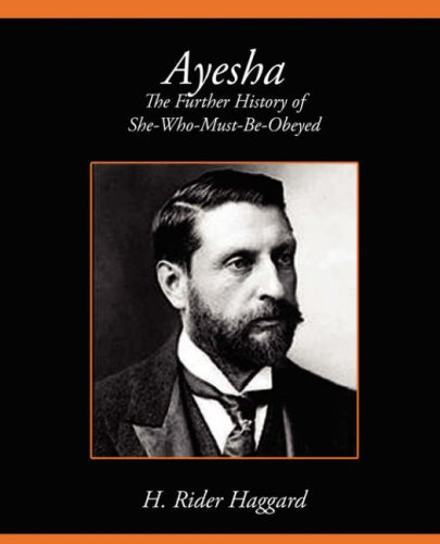 Download Ayesha the Further History of She-Who-Must-Be-Obeyed pdf