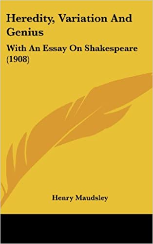 Heredity Variation And Genius With An Essay On Shakespeare 1908