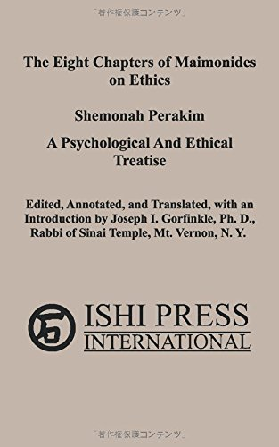Read Online The Eight Chapters of Maimonides on Ethics - Shemonah Perakim: A Psychological And Ethical Treatise (Hebrew Edition) PDF