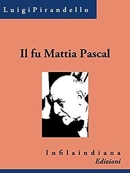 Il fu Mattia Pascal (Italian Edition) - Kindle edition by
