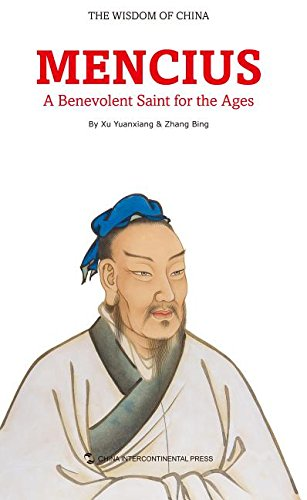 The Wisdom of China: Mencius - A Benevolent Saint for the Ages