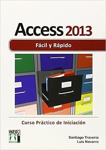 Descargar pdf gratis ebooks Access 2013 Fácil y rápido 841503377X PDF PDB CHM