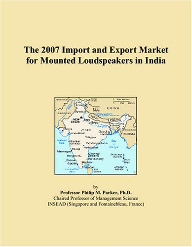 (The 2007 Import and Export Market for Mounted Loudspeakers in India )