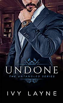Undone (The Untangled Series Book 2) by [Layne, Ivy]