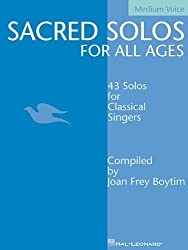 Sacred Solos for All Ages - Medium Voice: Medium Voice Compiled by Joan Frey Boytim (Vocal Collection) by Boytim, Joan Frey (2002) Paperback