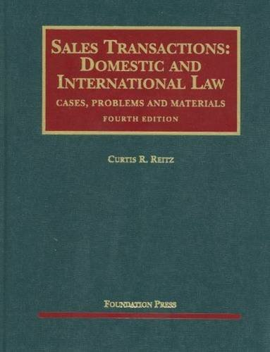 Sales Transactions: Domestic and International Law, 4th (University Casebook Series)