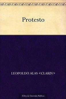 Amazon.com: Protesto (Spanish Edition) eBook: Leopoldo Alas Clarin