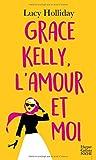 Grace Kelly, l'amour et moi