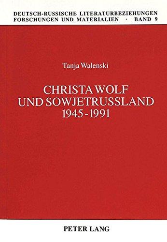 Christa Wolf und Sowjetrußland 1945-1991