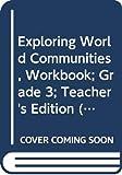 img - for Exploring World Communities, Workbook; Grade 3; Teacher's Edition (Heath Social Studies) book / textbook / text book