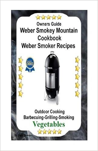 Owners Guide Weber Smokey Mountain Cookbook Weber Smoker Recipes