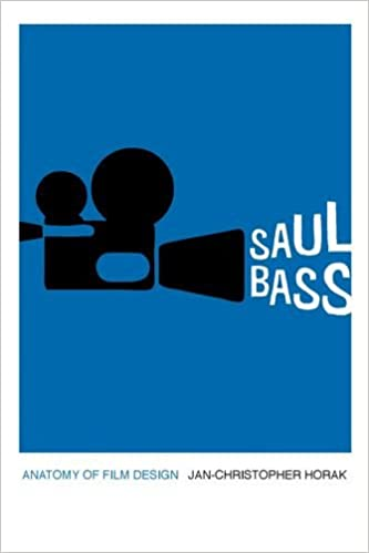 Saul Bass Anatomy Of Film Design Screen Classics Jan Christopher