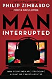 img - for Man, Interrupted: Why Young Men are Struggling & What We Can Do About It book / textbook / text book