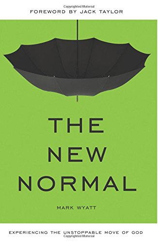 The New Normal: Experiencing the Unstoppable Move of God PDF