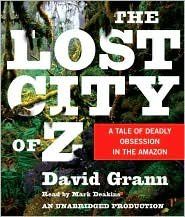 The Lost City of Z Publisher: Random House Audio; Unabridged edition