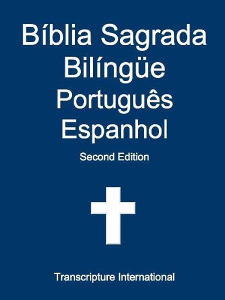 Biblia Sagrada Bilingue Portugues Espanhol Portuguese Edition Kindle Edition By International Transcripture Religion Spirituality Kindle Ebooks Amazon Com