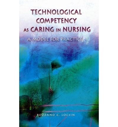 Technological Competency as Caring in Nursing: A Model for Practice (Hardback) - Common pdf