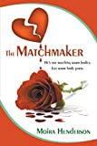 The Matchmaker: He's Not Matching Warm Bodies. Just Warm Body Parts.