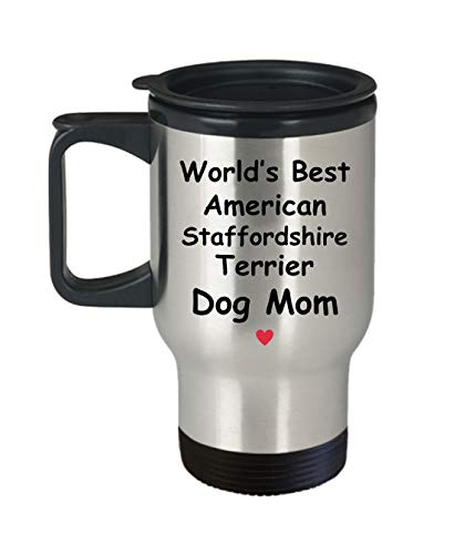 Gift For American Staffordshire Terrier Dog Mom - World's Best - Fun Novelty Gift Idea Coffee Tea Cup Funny Presents Birthday Christmas Anniversary Thank You Appreciation 14oz Travel Mug 1