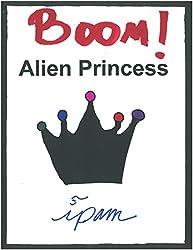 Boom! Alien Princess (Glittering Sequins Book 4) (English Edition)