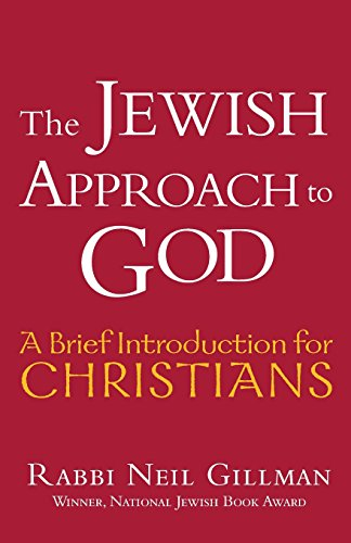 The Jewish Approach to God: A Brief Introduction for Christians