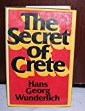 The Secret of Crete, Wunderlich, Hans Georg, 0026316005