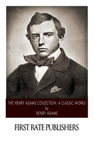 Download The Henry Adams Collection: 4 Classic Works ebook