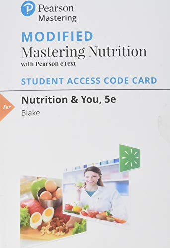 Modified Mastering Nutrition with MyDietAnalysis with Pearson eText -- Standalone Access Card -- for Nutrition & You (5th Edition)